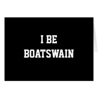I Be Boatswain. Black White. Custom Card