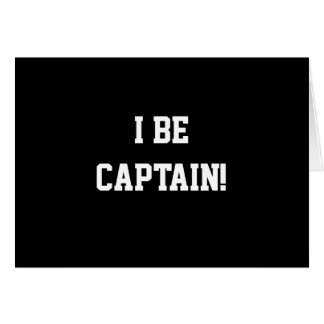 I Be Captain. Black and White. Card