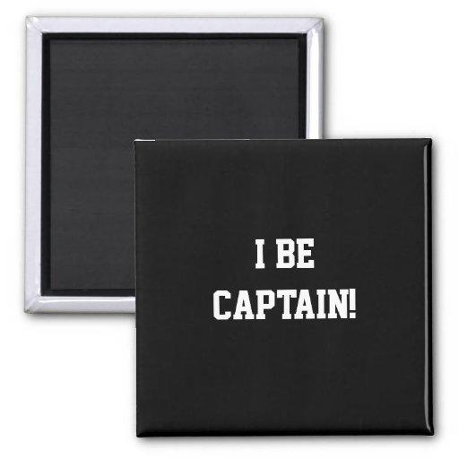 I Be Captain. Black and White. Fridge Magnet