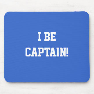 I Be Captain. Blue and White. Custom Mouse Pad