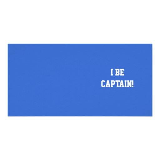 I Be Captain. Blue and White. Custom Photo Card