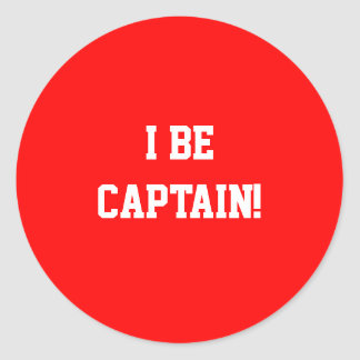 I Be Captain. Red. Classic Round Sticker