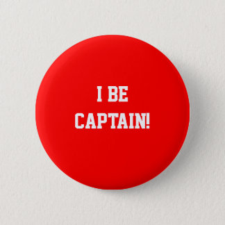 I Be Captain. Red. Pinback Button