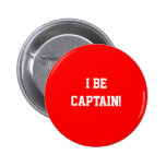 I Be Captain. Red. Pinback Buttons