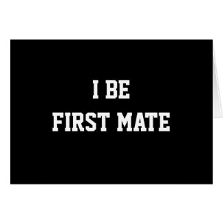 I Be First Mate. Black and White. Greeting Card