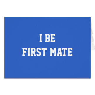 I Be First Mate. Blue and White. Card