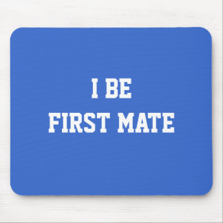 I Be First Mate. Blue and White. Mouse Pad