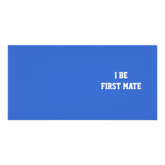I Be First Mate. Blue and White. Photo Greeting Card