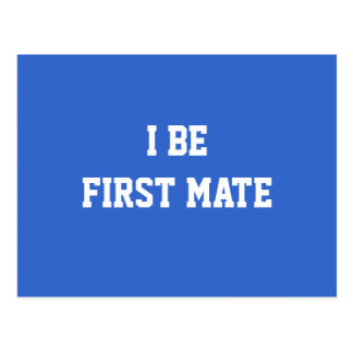 I Be First Mate. Blue and White. Postcard