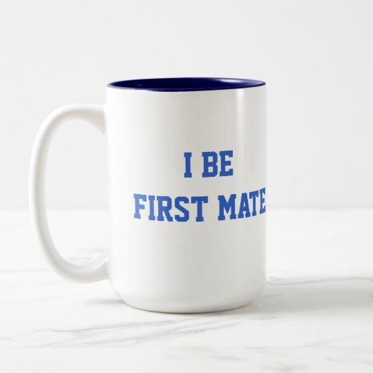 I Be First Mate. Blue and White. Two-Tone Coffee Mug
