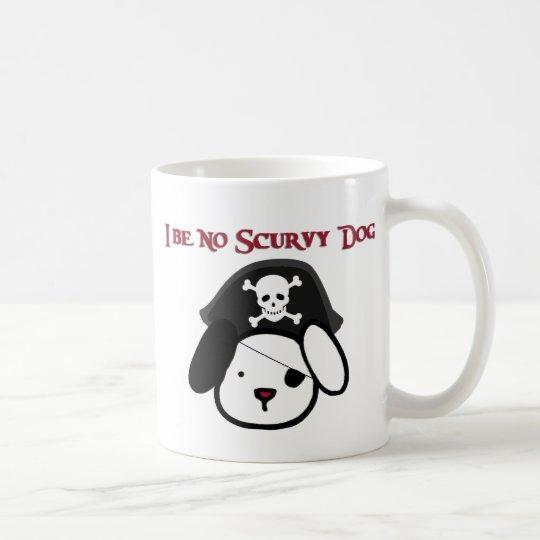 I Be No Scurvy Dog! Coffee Mug