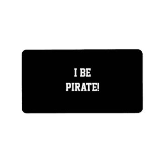 I Be Pirate! Black and White. Bold Text. Label