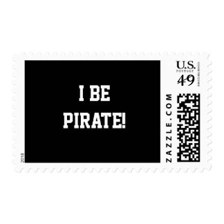 I Be Pirate! Black and White. Bold Text. Postage