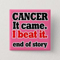 I beat cancer.Cancer Survivor.Customize color Pinback Button