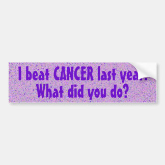 I Beat CANCER Last Year Bumper Sticker