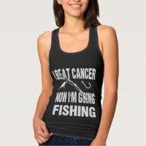 I Beat Cancer Now I'm Going Fishing Tank Top