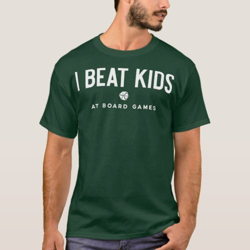 I BEAT KIDS at board games Board Game Night Dark T_Shirt