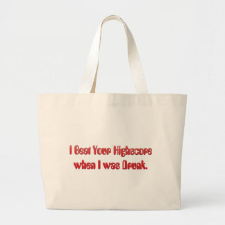 I Beat your Highscore Canvas Bags