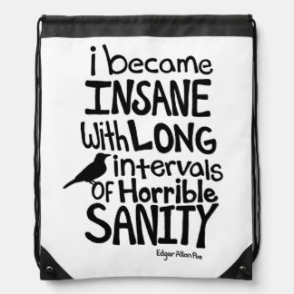 """""""I Became Insane..."""" Quote by Edgar Allan Poe Drawstring Backpack"""