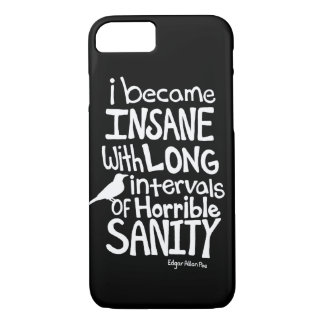 """""""I Became Insane..."""" Quote by Edgar Allan Poe iPhone 7 Case"""