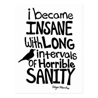 """""""I Became Insane..."""" Quote by Edgar Allan Poe Postcard"""