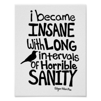 """""""I Became Insane..."""" Quote by Edgar Allan Poe Poster"""