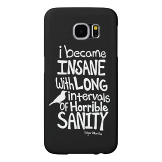 """""""I Became Insane..."""" Quote by Edgar Allan Poe Samsung Galaxy S6 Case"""