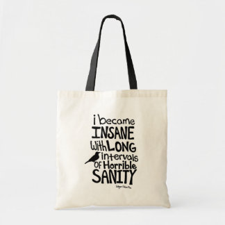 """""""I Became Insane..."""" Quote by Edgar Allan Poe Tote Bag"""