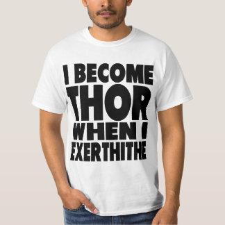 I Become Thor Shirt