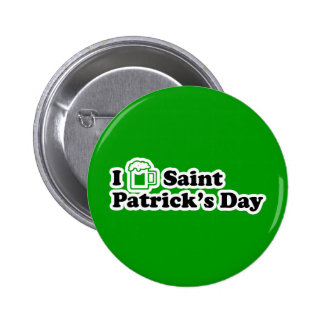 I Beer Saint Patrick's Day Pinback Buttons