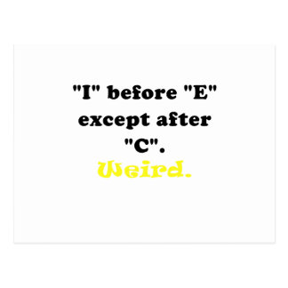 I Before E Except After C Weird Postcard