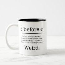 'i before e' Except, Grammar Lover Two-Tone Coffee Mug