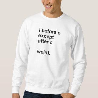 I Before E Sweatshirt