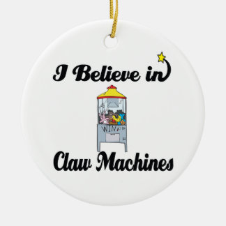i beleive in claw machines ceramic ornament