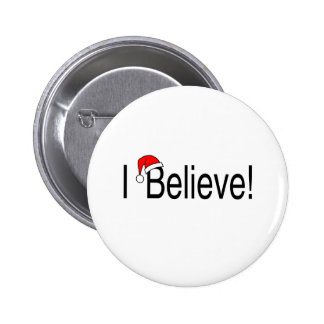 I Believe 1 Pinback Button
