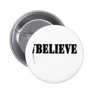 I Believe 2 Inch Round Button