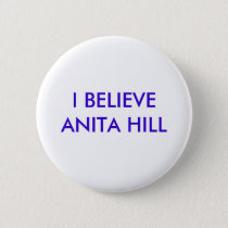 I BELIEVE ANITA HILL PINBACK BUTTON