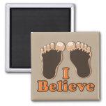 I Believe Bigfoot Funny Magnet