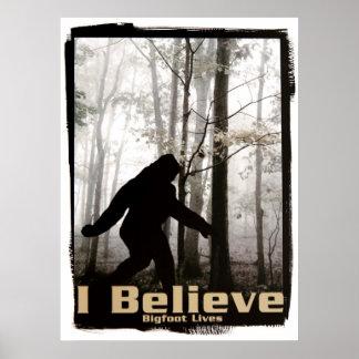 I Believe Bigfoot Lives Posters