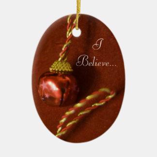 I Believe... Ceramic Ornament