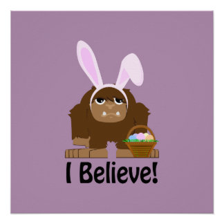 I Believe! Easter Bigfoot Perfect Poster