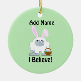 I Believe! Easter Yeti Ceramic Ornament