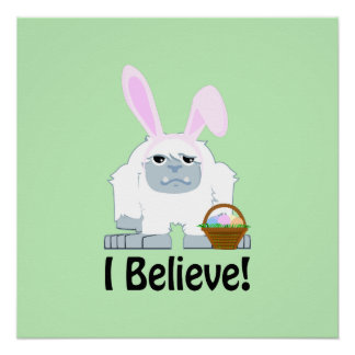 I Believe! Easter Yeti Poster
