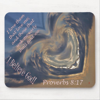 I Believe God - Proverbs 8:17 Mouse Pad