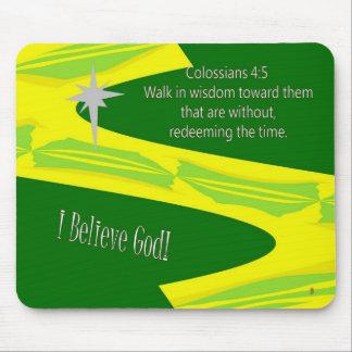 I Believe God! - Walk in Wisdom - mousepad