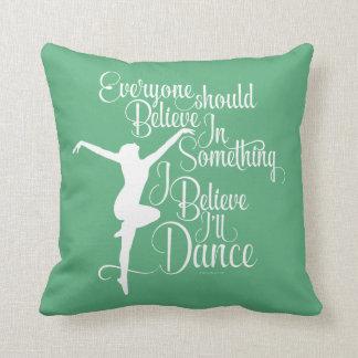 I Believe I'll Dance Throw Pillow
