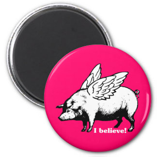 I Believe - If Pigs Could Fly 2 Inch Round Magnet