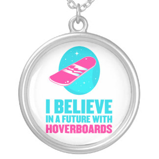 I believe in a future with hoverboards silver plated necklace