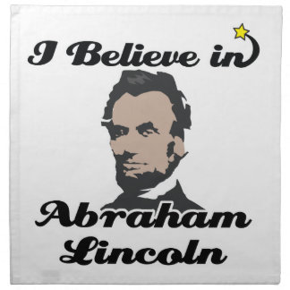 i believe in abraham lincoln cloth napkins