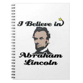 i believe in abraham lincoln spiral note book